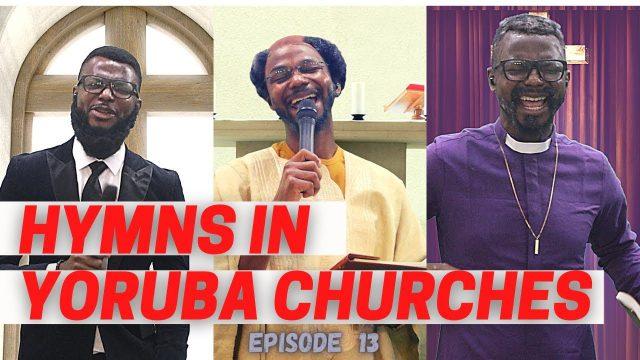 EmmaOMG - Hymns In Yoruba Churches Episode 13