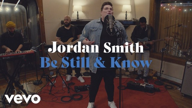 Jordan Smith - Be Still & Know