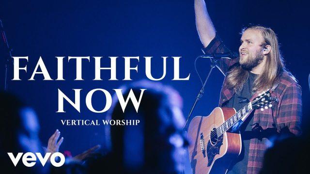 Vertical Worship - Faithful Now