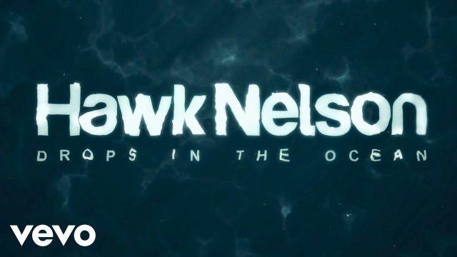 Hawk Nelson - Drops In the Ocean