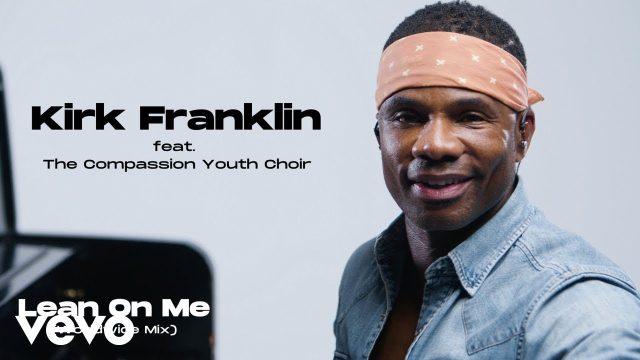 Kirk Franklin - Lean on Me (Worldwide Mix)