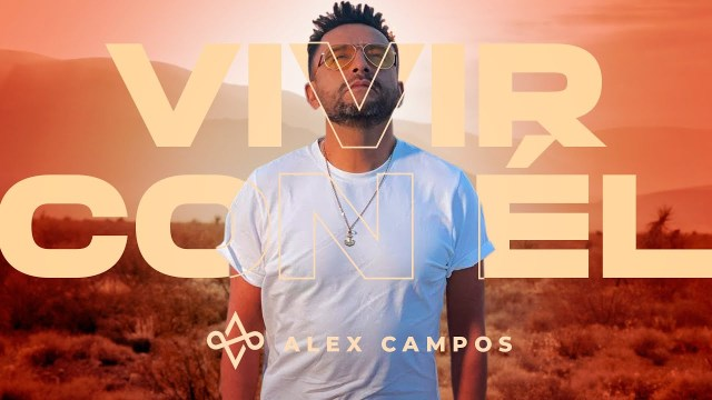 Alex Campos - Vivir Con Él