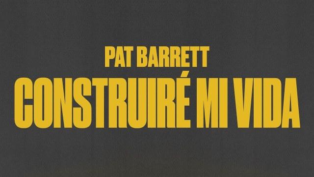 Pat Barrett - Construiré Mi Vida