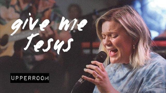 UPPERROOM - Give Me Jesus