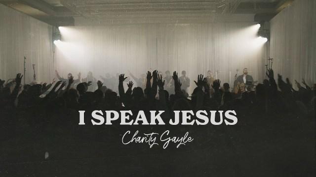 Charity Gayle - I Speak Jesus