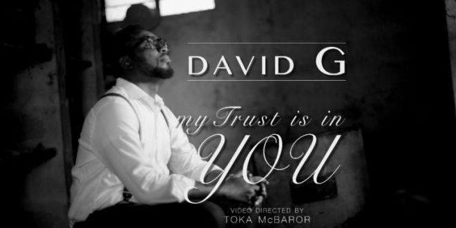 My Trust Is In You – David G