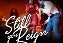 Sonnie Badu – Still You Reign (ft. Annie Badu)