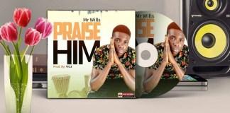 Mr. Wills - Praise Him