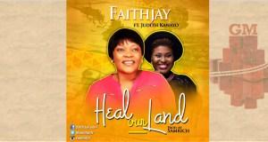 Faith Jay Ft. Judith Kanayo - Heal Our Land