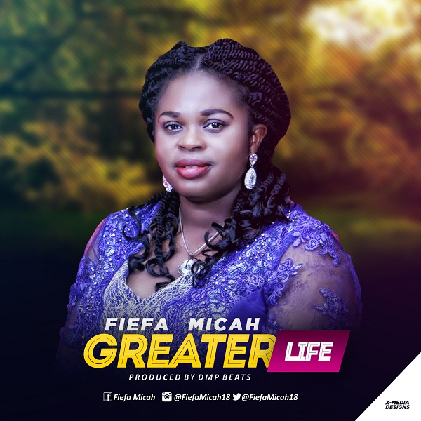 Fiefa Micah - Greater Life