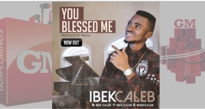 Ibek Caleb - You Blessed Me