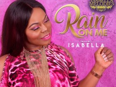 Rain On Me - Isabella Melodies