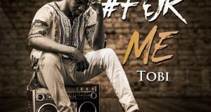 Tobi - For Me