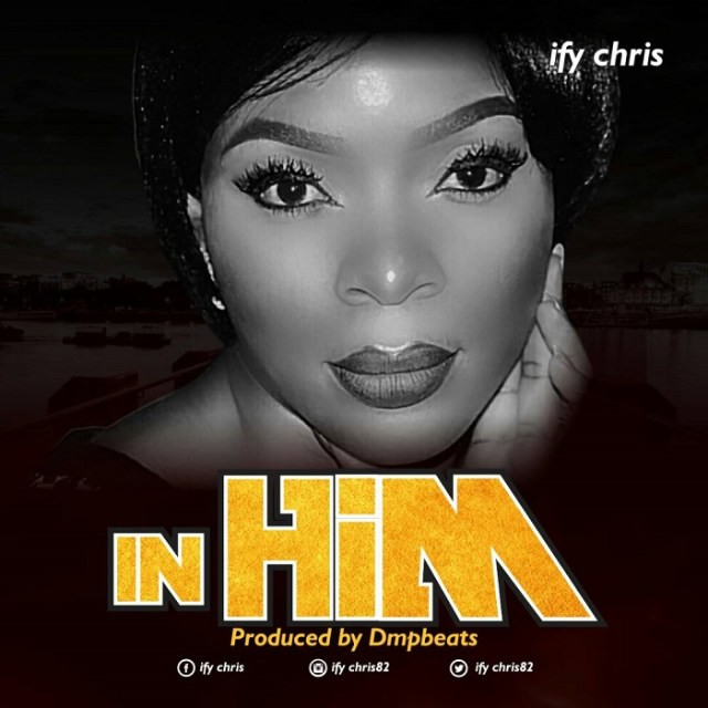 Ify Chris - In Him