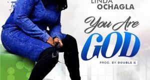 Linda Ochagla - You Are God