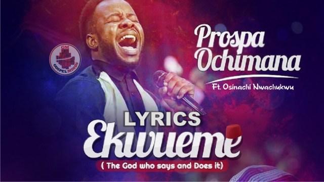 Prospa Ochimana - Ekwueme Ft. Osinachi Nwachukwu