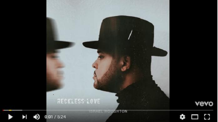Reckless Love - Israel Houghton