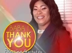 Blessing Akachukwu - Baba I Thank You