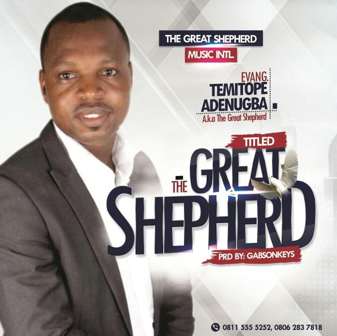 Evang Temitope Adenugba - The Great Shepherd