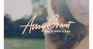 Amy Grants Released New Song Say It With A Kiss