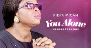 Stream You Alone Fiefa Micah