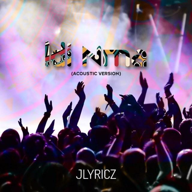 Jlyricz - Idi Nma