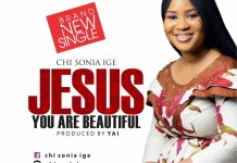 Chisonia Ige Jesus You Are Beautiful