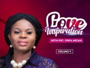 Pastor Fiefa Micah LOVE Inspiration Vol. V Jully