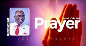 David Ibiyeomie Result Oriented Prayer