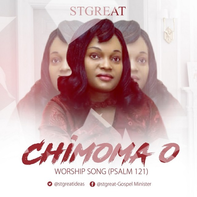 STGREAT - Chimoma O (Psalm 121)