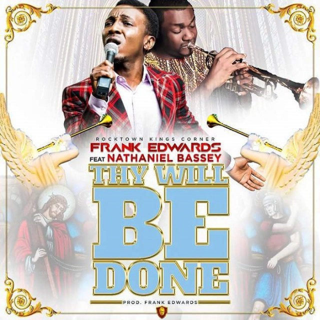 Thy Will Be Done Mp3 Lyrics Frank Edwards