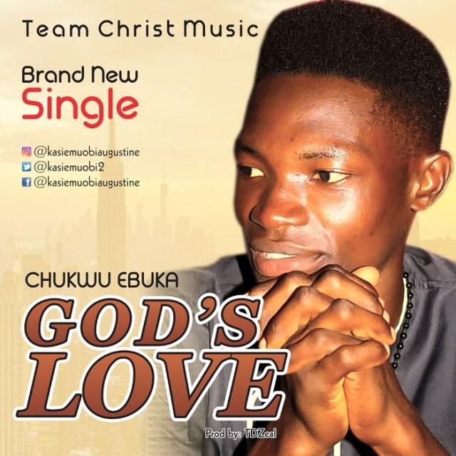 Chukwu Ebuka kasiemuobi - God's Love