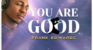 Frank Edwards - You are Good