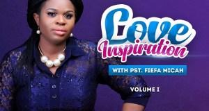 Pastor Fiefa Micah Love Inspiration Volume 3 August 2018 Edition