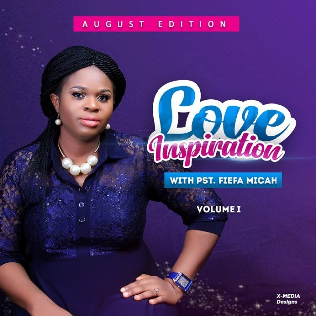 Pastor Fiefa Micah Love Inspiration Volume 3 August 2018 Edition
