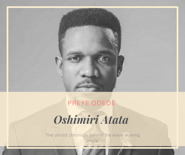 The Untold Chronicle Behind Preye Odede's Single Oshimiri Atata