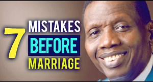 7 Mistakes To Avoid Before Marriage by Pastor Adeboye
