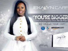 Jekalyn Carr - You're Bigger