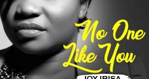 Joy Ibisa Ft. Psalmos - No One Like You