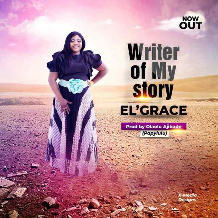 El Grace - Writer of My Story Download Mp3