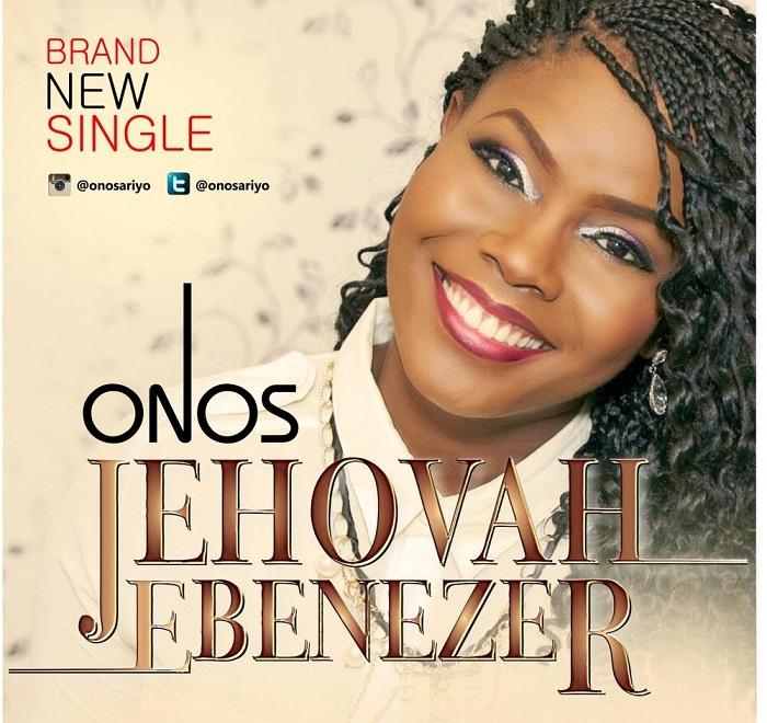 Onos - Jehovah Ebenezer (Lyrics and Free Mp3 Download)