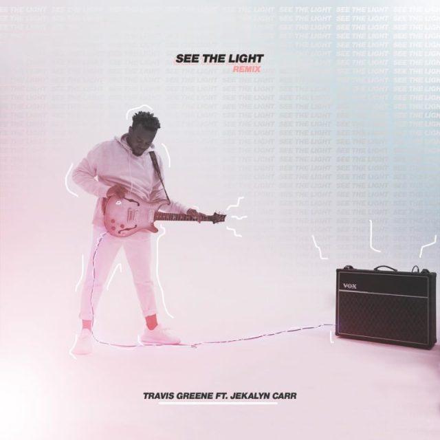Travis Greene - See The Light (Remix) Ft. Jekalyn Carr