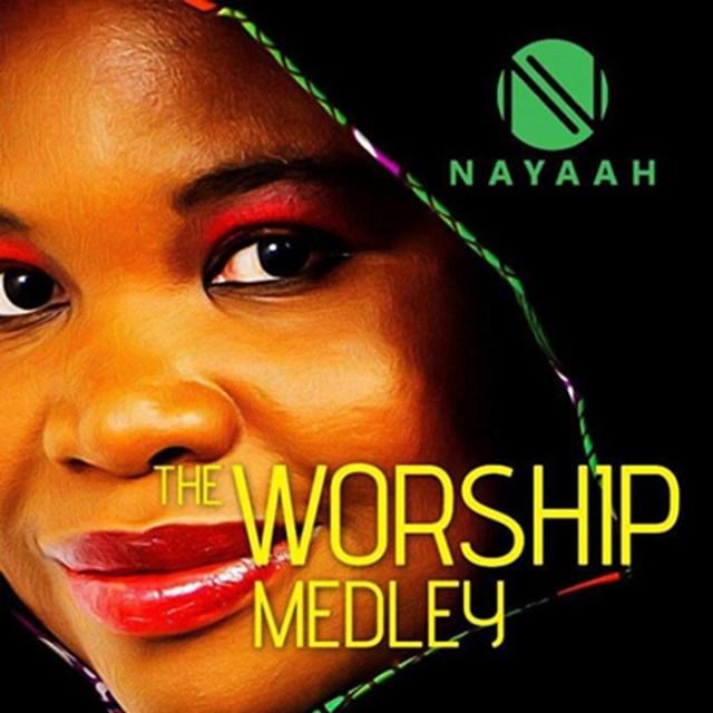 Nayaah - Worship Medley