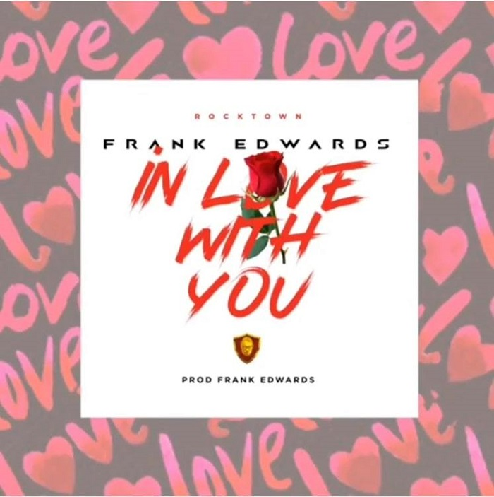 [Gospel Music] Frank Edward – In Love With You