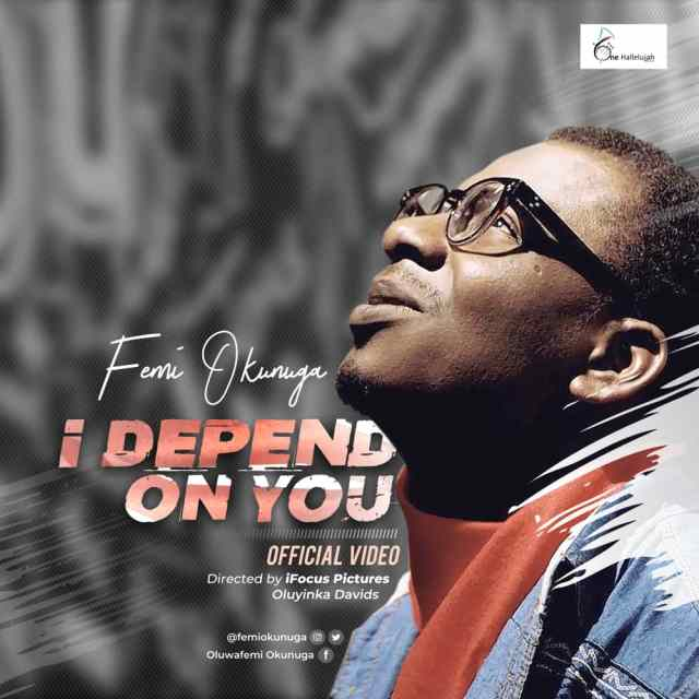 I Depend On You - Femi Okunuga