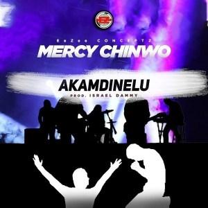 Video Mercy Chinwo – Akamdinelu