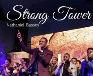 NATHANIEL BASSEY FT. GLENN GWAZA - STRONG TOWER