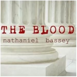 THE BLOOD BY NATHANIEL BASSEY