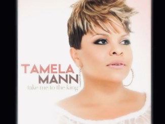 Video: Tamela Mann - Take Me To The King