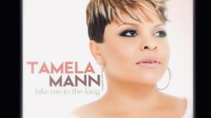 Video: Tamela Mann - Take Me To The King